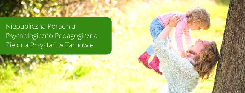 Niepubliczna Poradnia Psycholigiczno Pedagogiczna Zielona Przystań w Tarnowie